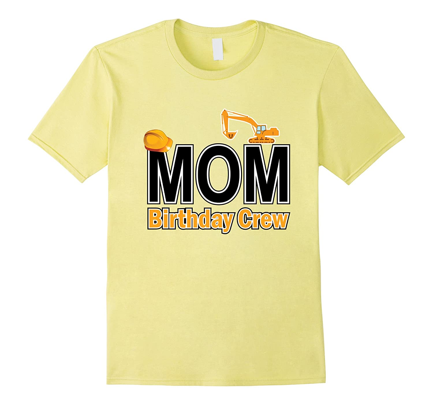 Mom Birthday Crew Shirts For Construction Party TH