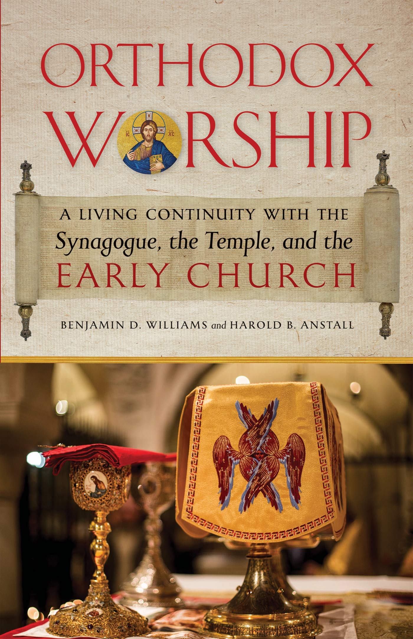 A Living Continuity with the Synagogue, the Temple, and the Early Church - Benjamin D. Williams, Harold B. Anstall