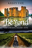 Beyond the Fortuneteller's Tent: a teen time-travel romance