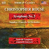 Rouse: Symphony No. 5 - Supplica - Concerto for Orchestra