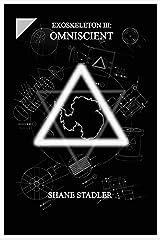 EXOSKELETON III: OMNISCIENT Kindle Edition