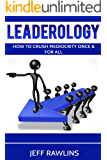 Leaderology: How To Crush Mediocrity Once & For All