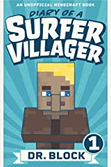 Diary of a Surfer Villager: Book 1: (an unofficial Minecraft series) Kindle Edition