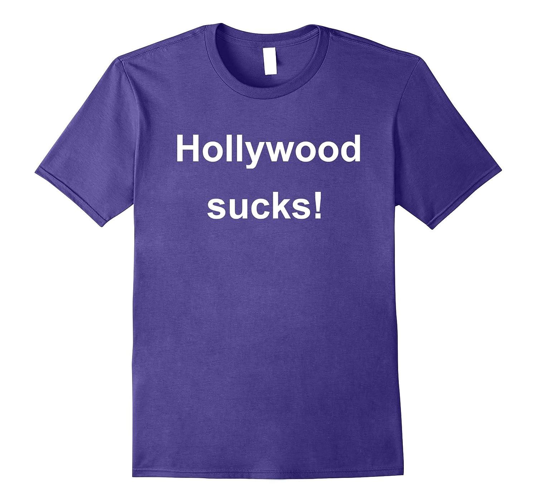 Hollywood Sucks t shirt