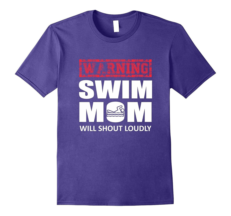 Warning Swim Mom Will Shout Loudly Cute Swimming Mom Shirt-Art