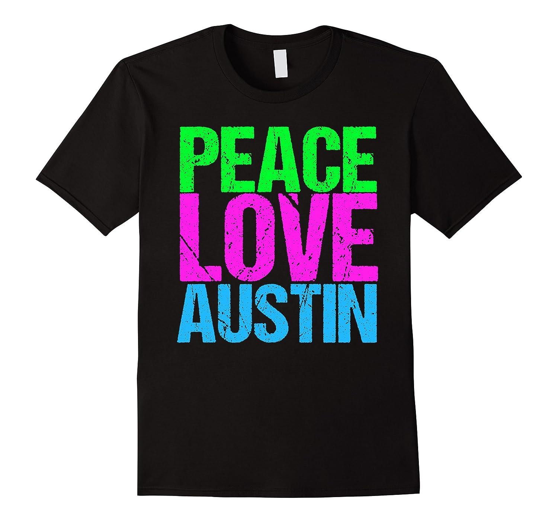 Peace Love Austin T-Shirt-Art