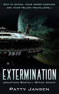Extermination (Space Agent Jonathan Bartell Book 3)