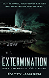 Extermination (Space Agent Jonathan Bartell Book 3)