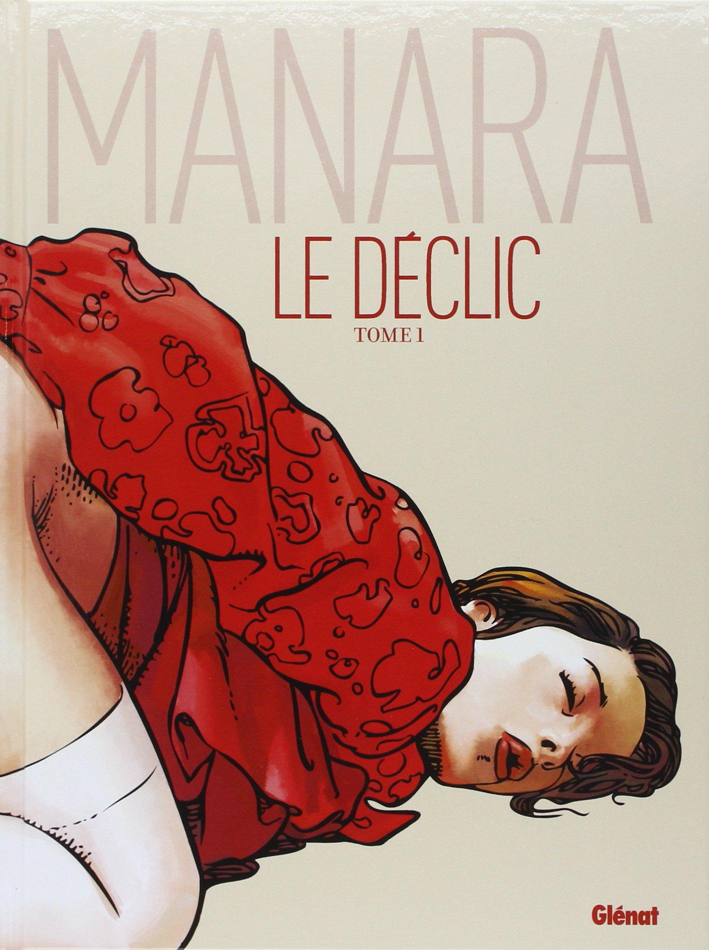 Le Déclic - Tome 1 - Nouvelle édition couleur Album – 13 mai 2009 Milo Manara Glénat 2723467554 BD tout public
