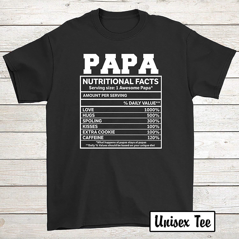 Papa Birthday T-shirt Tee For Grandpa Papa Nutritional Facts