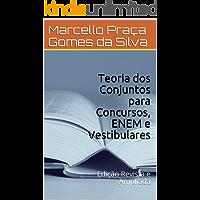 Teoria dos Conjuntos para Concursos, ENEM e Vestibulares: Edição Revista e Ampliada