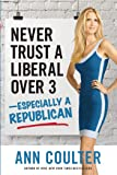 Never Trust a Liberal Over 3-Especially a Republican (NONE)