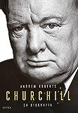 Churchill: La biografía (Spanish Edition)