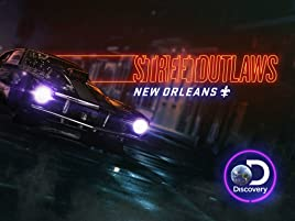 Watch Street Outlaws New Orleans Season 2 | Prime Video