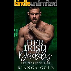 Her Irish Daddy: A Dark Mafia Romance (New York Mafia Doms)