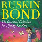 Ruskin Bond: The Essential Collection for Young Readers