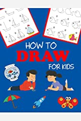 How to Draw for Kids: Learn to Draw Step by Step, Easy and Fun! (Step-by-Step Drawing Books Book 1) Kindle Edition