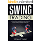 Swing Trading: A Comprehensive Beginner's Guide to Learning Swing Trading from A-Z