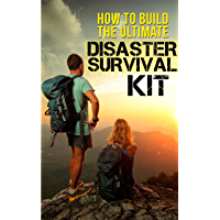 How to Build the Ultimate Disaster Survival Kit (English Edition)