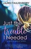 Just the Trouble I Needed: a Bayou Sabine novella (the Bayou Sabine Series Book 4)