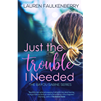 Just the Trouble I Needed: a Bayou Sabine novella (the Bayou Sabine Series Book 4)