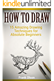How to Draw: 15 Amazing Drawing Techniques for Absolute Beginners