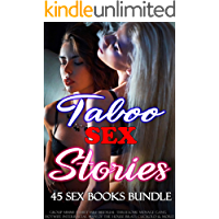 Erotica: 45 Sex Books Bundle: Taboo Sex Stories (Group, MMMF, Family, MILF, Bisexual, Threesome, Menage, Gang, Hotwife, Interracial, Man of the House, Brats, Cuckold & More)
