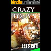 Crazy Tony's - Hawaiian Party Food! / PLUS + Several exotic Hawaiian MIXED DRINKS!