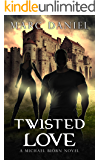 Twisted Love: An Urban Fantasy Mystery (Michael Biörn Book 4)