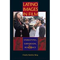Latino Images in Film: Stereotypes, Subversion, and Resistance