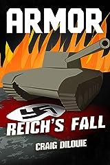 ARMOR #5, Reich's Fall: a Novel of Tank Warfare Kindle Edition