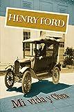 Henry Ford. Mi vida y obra