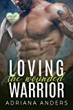 Loving the Wounded Warrior (Love at Last Book 2)