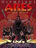Ares: Bringer of War (Olympians Book 7)