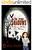 In the Shadows: A Shannon Wallace Mystery (Shannon Wallace Mysteries Book 3)