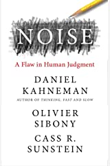 Noise: A Flaw in Human Judgment (English Edition) eBook Kindle