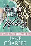 A Tenacious Trents Wedding (Tenacious Trents #9) (Tenacious Trents Series)