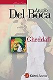 Gheddafi: Una sfida dal deserto (Biblioteca storica Laterza)