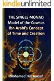 The Single Monad Model of the Cosmos: Ibn Arabi's Concept of Time and Creation (English Edition)