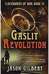 Gaslit Revolution: Clockworks of War Book 3 Kindle Edition