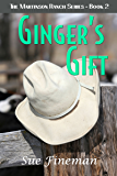 Ginger's Gift (Martinson Ranch Series Book 2)