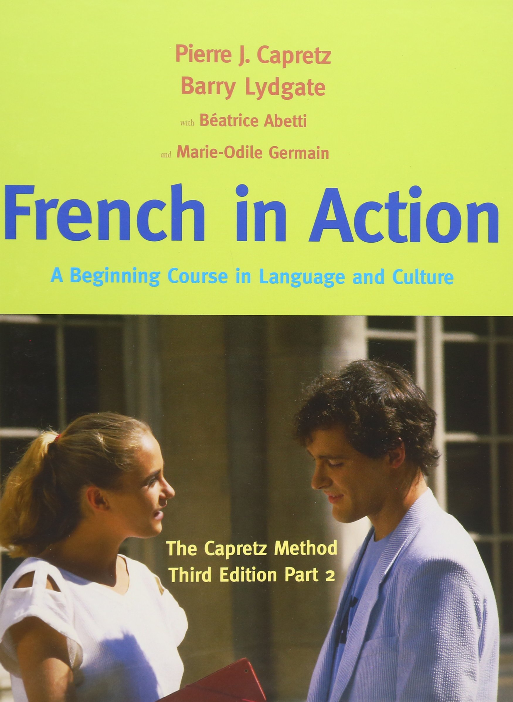 French in Action: A Beginning Course in Language and Culture: The Capretz Method, Third Edition, Part 2 by Yale University Press