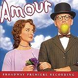 Amour (2002 Original Broadway Cast)