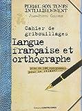 Cahier de gribouillages, langue française et orthographe : Plus de 100 exercices pour se relaxer...