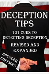 Deception Tips: 101 Cues To Detecting Deception Revised And Expanded Kindle Edition