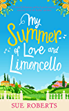 My Summer of Love and Limoncello: An utterly hilarious and feel good romantic comedy set in the Italian sunshine