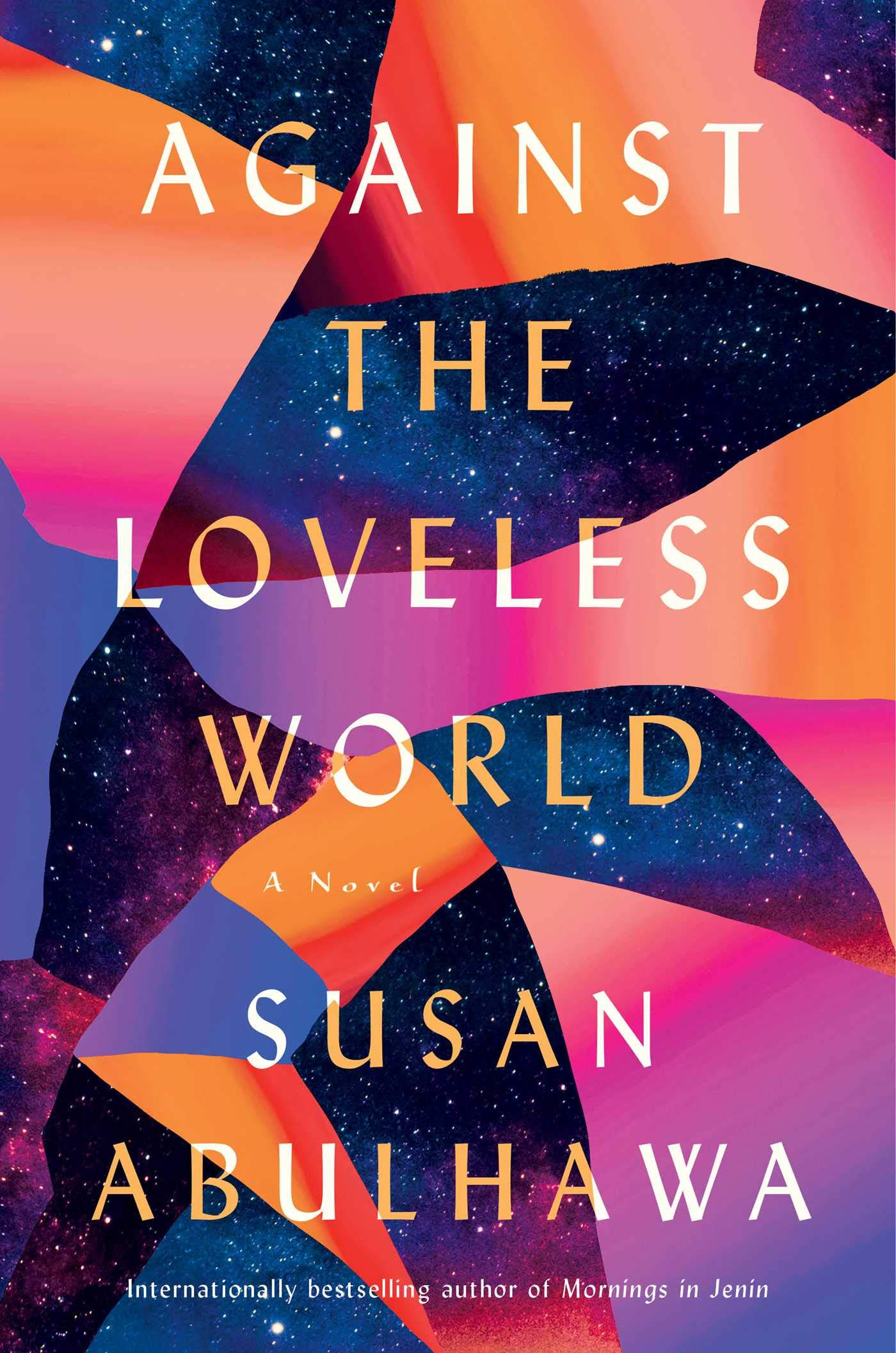 Amazon.com: Against the Loveless World: A Novel (9781982137038): Abulhawa,  Susan: Books