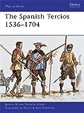 The Spanish Tercios 1536-1704 (Men-at-Arms, Book 481)