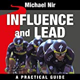 Influence and Lead: Fundamentals for Personal and Professional Growth: The Leadership Series, Volume 6