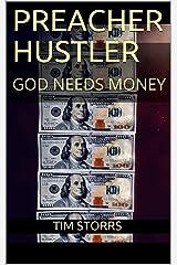 Preacher Hustler: GOD NEEDS MONEY Kindle Edition
